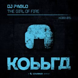 DJ Pablo - The Girl Of Fire - Kobbra - 07:12 - 21.03.2019