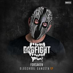 Forsaken - Oldschool Gangsta EP - Dogfight Records - 08:52 - 27.06.2019
