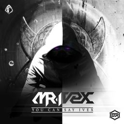 Mr. Ivex - You can say Ivex - EFR - 52:13 - 14.08.2019