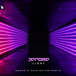 Jerome - Light (Adaro & Hard Driver Remix) - Armada BNL - 06:26 - 30.08.2019