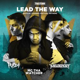 The Melodyst x RADI feat. MC Tha Watcher - Lead the way - Traxtorm Records - 08:25 - 05.09.2019