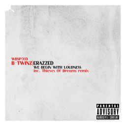 B-Twinz - We Begin With Loudness - White Blood Records - 32:41 - 02.07.2013